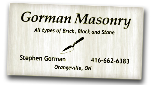 Gorman Masonry - All types of brick, block and stone.  Stephen Gorman, Orangeville, Ontario - Also serving Bolton, Caledon and the GTA